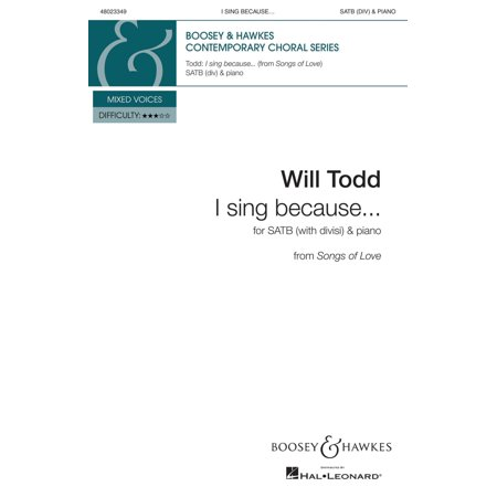 Boosey and Hawkes I sing because . . . (SATB Divisi and Piano) SATB composed by Will - Drum Piano White Gloss
