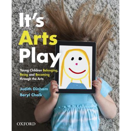 It's Arts Play : Belonging, Being and Becoming Through the