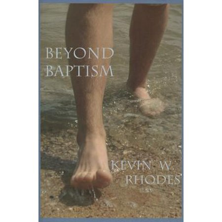 First Baptism Bible - Beyond Baptism : The First Steps Toward Heaven