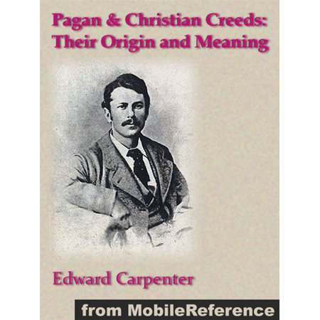 Pagan & Christian Creeds: Their Origin And Meaning (Mobi Classics) - eBook - Halloween Meaning Pagan