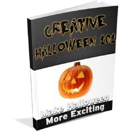 Creative Halloween 101: Make Halloween More Exciting - eBook