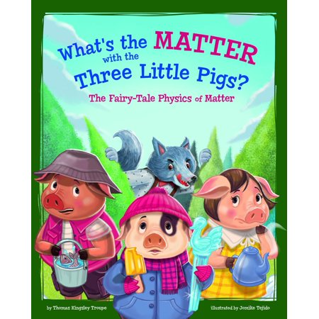 What's the Matter with the Three Little Pigs? : The Fairy-Tale Physics of