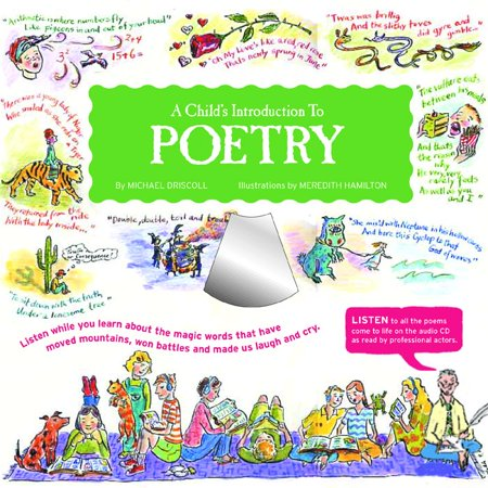 A Child's Introduction to Poetry: Listen While You Learn about the Magic Words That Have Moved Mountains, Won Battles and Made Us Laugh and Cry [With CD