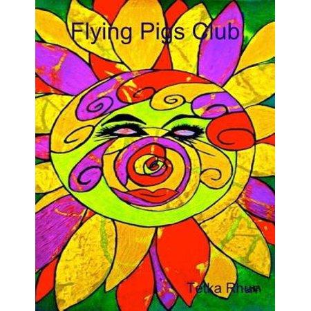 - Flying Pigs Club - eBook