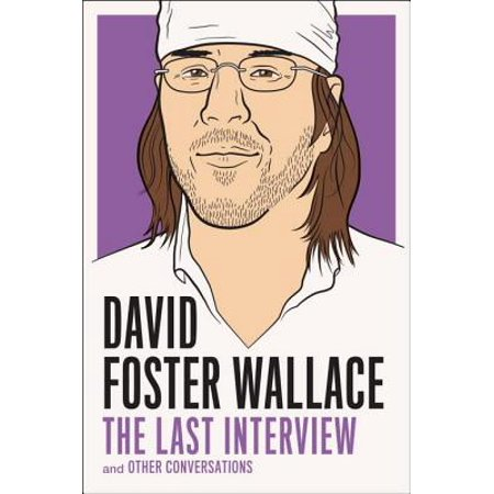 David Foster Wallace: The Last Interview - eBook