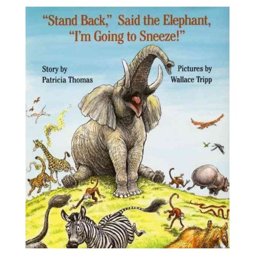 Stand Back, Said the Elephant, I'm Going to Sneeze!