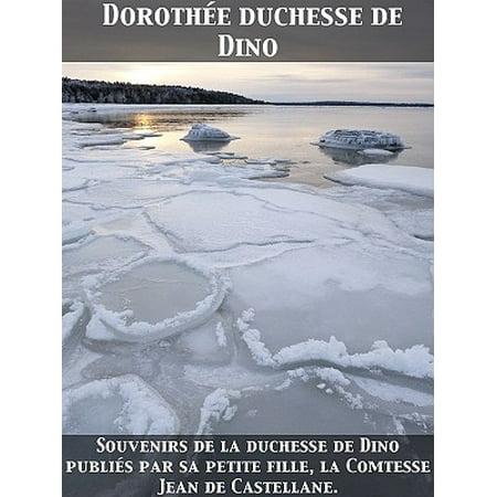 Souvenirs de la duchesse de Dino publiés par sa petite fille, la Comtesse Jean de Castellane. - eBook