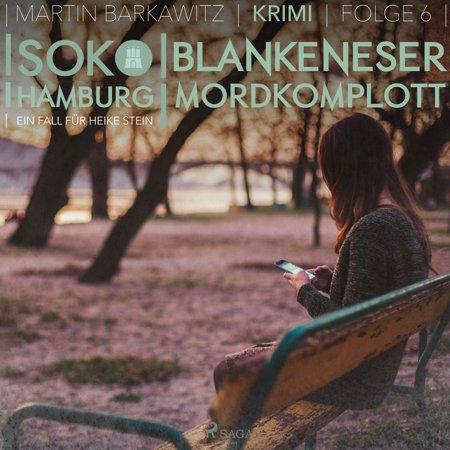 Blankeneser Mordkomplott - SoKo Hamburg - Ein Fall für Heike Stein 6 (Ungekürzt) - Audiobook