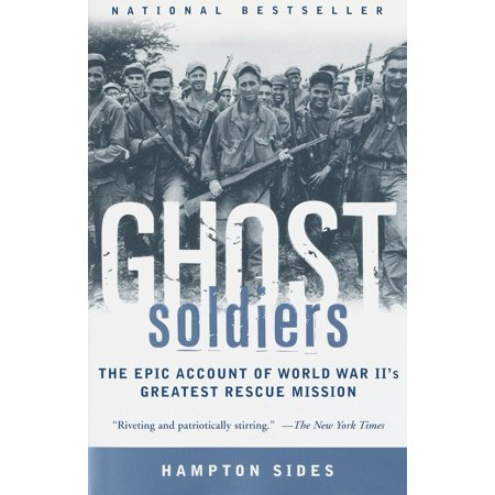 Ghost Soldiers : The Epic Account of World War II's Greatest Rescue (List Of German Soldiers In World War 2)