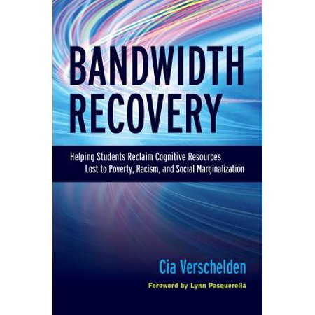 Bandwidth Recovery : Helping Students Reclaim Cognitive Resources Lost to Poverty, Racism, and Social (Scientific Racism The Eugenics Of Social Darwinism)