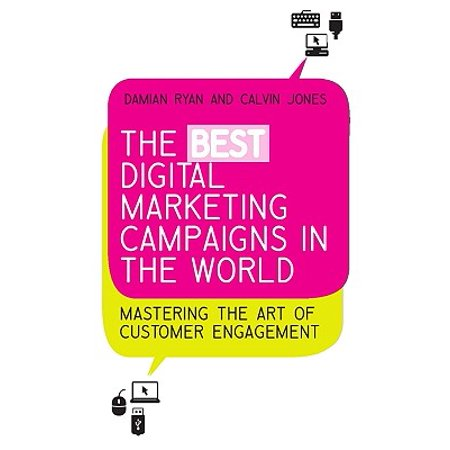 The Best Digital Marketing Campaigns in the World : Mastering the Art of Customer