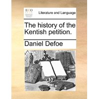 The History of the Kentish Petition.
