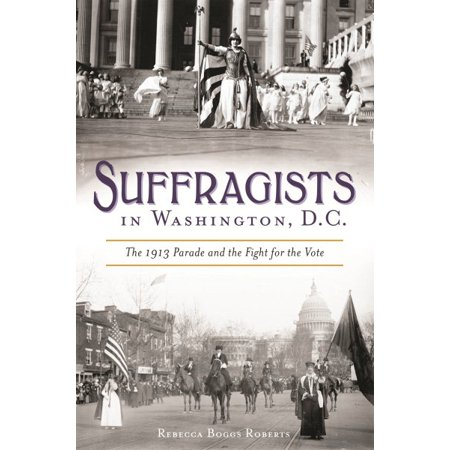 Suffragists in Washington, DC : The 1913 Parade and the Fight for the Vote](Halloween Dog Parade Washington Dc)