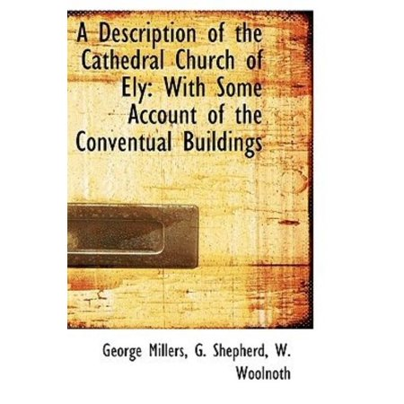 A Description of the Cathedral Church of Ely: With Some Account of the Conventual Buildings - image 1 of 1