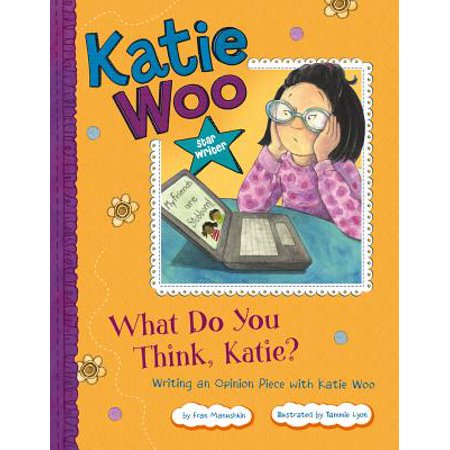 What Do You Think, Katie? : Writing an Opinion Piece with Katie Woo](Katie Woo Books)