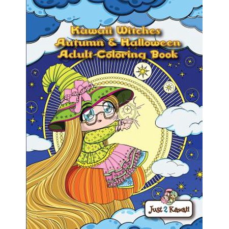Kawaii Witches Autumn & Halloween Adult Coloring Book : An Autumn Coloring Book for Adults & Kids: Japanese Anime Witches, Cats, Owls, Fall Scenes & Halloween