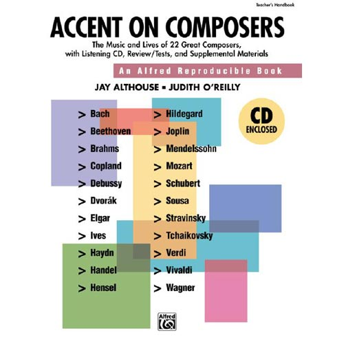 Accent on Composers: The Music and Lives of 22 Great Composers, with Listening CD, Revies/Test, and Supplemental Materials