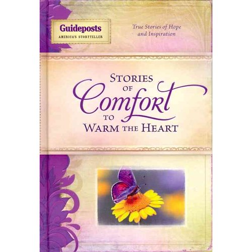 Stories of Comfort to Warm the Heart: True Stories of Hope and Inspiration