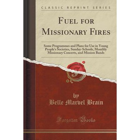 Fuel for Missionary Fires : Some Programmes and Plans for Use in Young People's Societies, Sunday-Schools, Monthly Missionary Concerts, and Mission Bands (Classic Reprint) - Halloween Concert Program