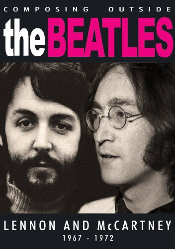 Composing The Beatles Songbook: Lennon and McCartney 1967-1972 by