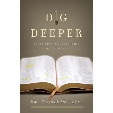 Dig Deeper : Tools for Understanding God's Word
