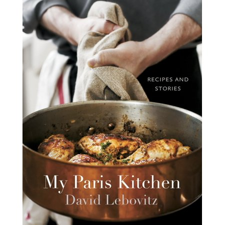 My Paris Kitchen Recipes And Stories