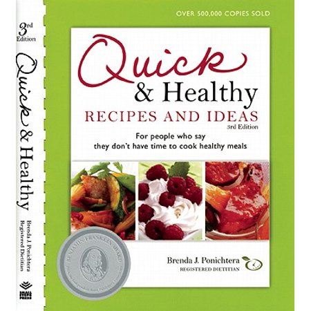 Quick and Healthy Recipes and Ideas : For People Who Say They Don't Have Time to Cook Healthy