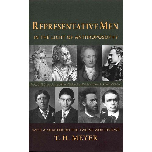 Representative Men: In the Light of Anthroposophy with a Chapter on the Twelve Worldviews