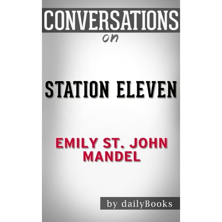 Conversations on Station Eleven: by Emily St. John Mandel - (Station Eleven By Emily St John Mandel)