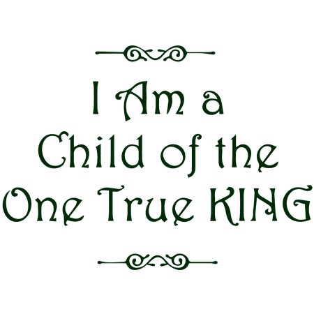 I am a child of the one true king Vinyl Decal Sticker Quote Medium Dar