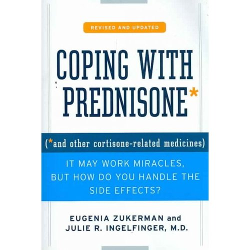 Coping With Prednisone: And Other Cortisone-related Medicines