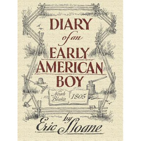 Diary of an Early American Boy : Noah Blake 1805