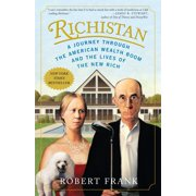 Richistan : A Journey Through the American Wealth Boom and the Lives of the New Rich