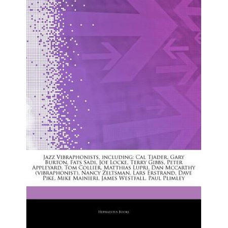 Articles on Jazz Vibraphonists, Including: Cal Tjader, Gary Burton, Fats Sadi, Joe Locke, Terry Gibbs, Peter... by