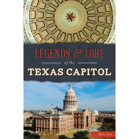 Legends   Lore Of The Texas Capitol