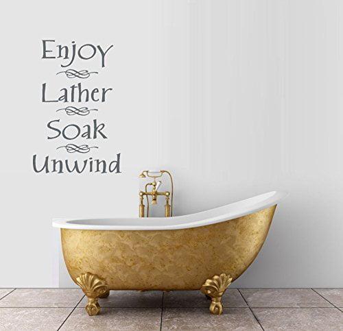 """Decal ~ Enjoy ~ Lather ~ Soak ~ Unwind #3 : Bathroom Wall or Glass Decal (Black) 13"""" x 24"""""""