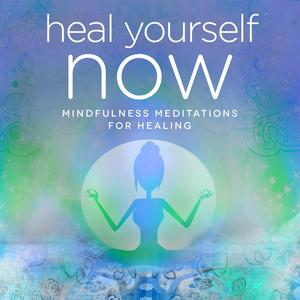 Heal Yourself NOW! - Audiobook