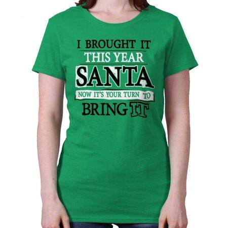 Brisco Brands - Year Santa Your Turn Bring It Funny Shirt ...