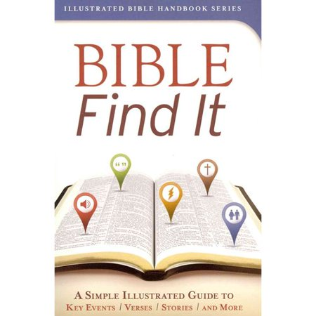 Bible Find It: A Simple, Illustrated Guide to Key Events, Verses, Stories, and More by