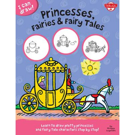 Princesses, Fairies & Fairy Tales : Learn to Draw Pretty Princesses and Fairy Tale Characters Step by Step!