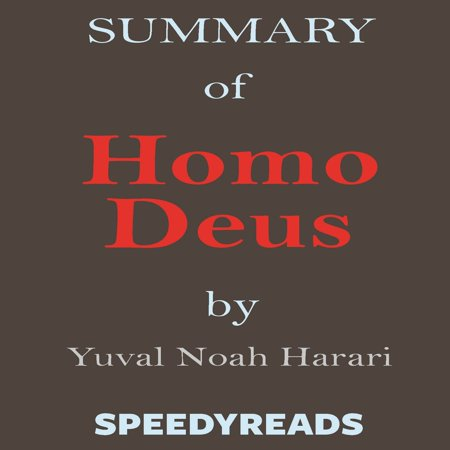 Summary of Homo Deus - A Brief History of Tomorrow by Yuval Noah Harari - Finish Entire Book in 15 Minutes - Audiobook](History Halloween Summary)