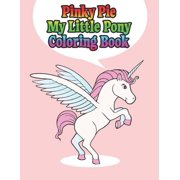 pinky pie my little pony coloring book: My little pony jumbo, mini, the movie, giant, oversized gaint, three-in-one, halloween, Christmas coloring boo