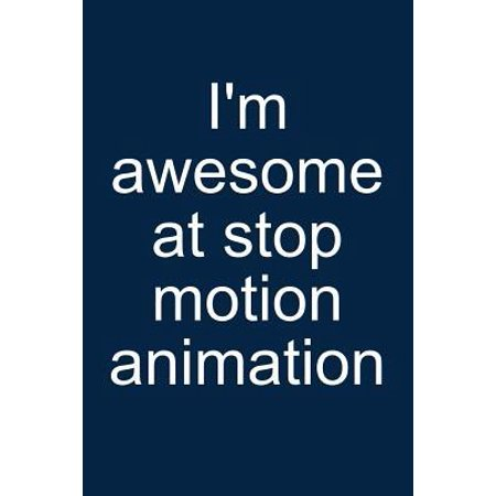 Awesome at Stop-Motion Animation: Notebook for Animator Animation Kit Book Camera Software Puppet 6x9 Lined with Lines Paperback ()