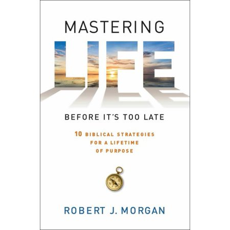 Mastering Life Before It's Too Late: 10 Biblical Strategies for a Lifetime of Purpose - image 1 de 1
