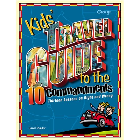 Kids' Travel Guide to the Ten Commandments : Thirteen Lessons on Right and (List Of The 10 Commandments For Children)