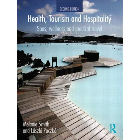 Health  Tourism And Hospitality  Spas  Wellness And Medical Travel