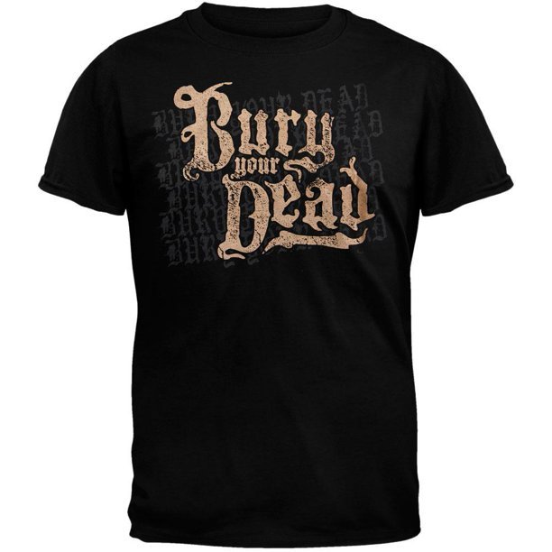 shirt Bury your fucking dead