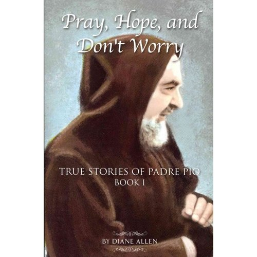 Pray, Hope, and Don't Worry