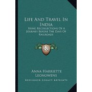 Life and Travel in India : Being Recollections of a Journey Before the Days of Railroads