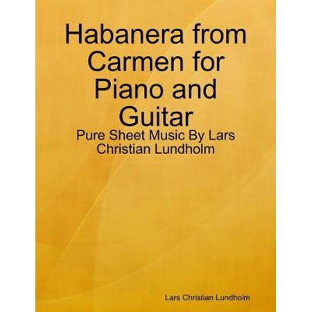 Habanera from Carmen for Piano and Guitar - Pure Sheet Music By Lars Christian Lundholm - eBook